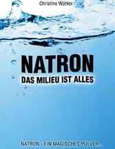 Natron - Das Millieu ist alles