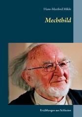 Mechthild - Erzählungen aus Schlesien