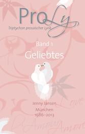 ProLy. Triptychon prosaischer Lyrik. Band 1 Gel...