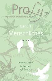 ProLy. Triptychon prosaischer Lyrik. Band 3 Men...