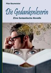 Die Gedankenleserin - Eine fantastische Novelle