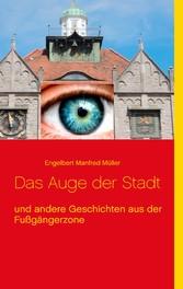 Das Auge der Stadt - und andere Geschichten aus...