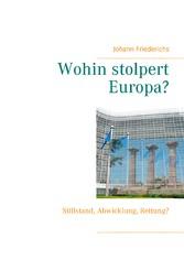 Wohin stolpert Europa? - Stillstand, Abwicklung, Rettung?
