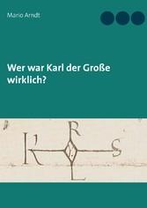 Wer war Karl der Große wirklich?