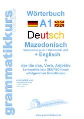 Wörterbuch Deutsch - Mazedonisch - Englisch - Lernwortschatz A1 Mazedonisch für Sprachkurs Deutsch zum erfolgreichen Selbstlernen für TeilnehmerInnen aus Mazedonien