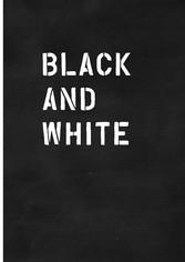 Black and White / Schwarz auf Weiß - Erfahrunge...