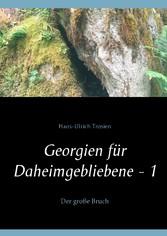 Georgien für Daheimgebliebene - 1 - Der große B...