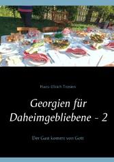 Georgien für Daheimgebliebene - 2 - Der Gast ko...