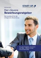 Der clevere Bewerbungsratgeber - Ein Handbuch f...