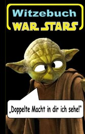 War Stars - Teil 1 (Witzebuch); Inoffizielles S...