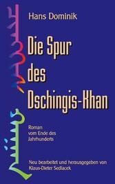 Die Spur des Dschingis-Khan - Roman vom Ende de...