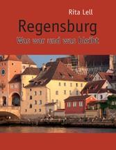 Regensburg - Was war und was bleibt