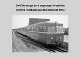 Die Fahrzeuge der Langeooger Inselbahn - - Klei...