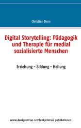 Digital Storytelling: Pädagogik und Therapie fü...