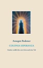 Colonia Esperanza - Günther erzählt über sein L...