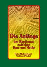 Die Anfänge des Baptismus zwischen Harz und Heide