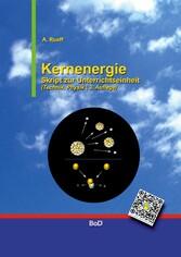Kernenergie - Skript zur Unterrichtseinheit