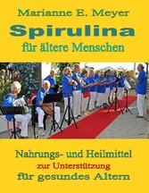 Spirulina für ältere Menschen - Nahrungs- und H...