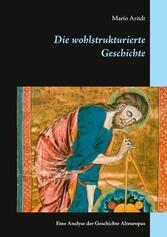 Die wohlstrukturierte Geschichte - Eine Analyse...