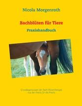 Bachblüten für Tiere - Praxishandbuch