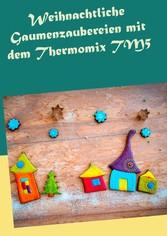 Weihnachtliche Gaumenzaubereien mit dem Thermom...