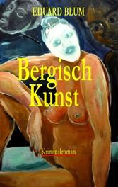 Bergisch Kunst - Kriminalroman