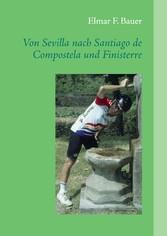 Von Sevilla nach Santiago de Compostela und Fin...
