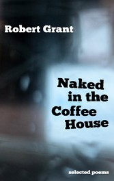 Naked in the Coffee House - Selected Poems