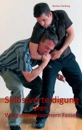 Selbstverteidigung gegen Würgen Umklammern Fass...