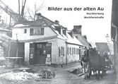 Bilder aus der alten Au - Nockherberg / Nockher...