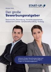 Der große Bewerbungsratgeber - Stellensuche, Be...