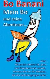 Bo Banani - Mein Bo und seine Abenteuer - oder ...