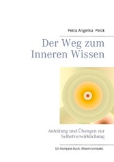 Der Weg zum Inneren Wissen - Anleitung und Übun...