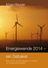 Energiewende 2014 - ein Debakel - Wann sind wie viele Stromspeicher zum Gelingen der Energiewende erforderlich?