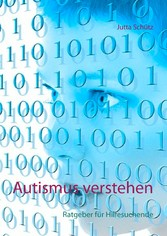 Autismus verstehen - Ratgeber für Hilfesuchende