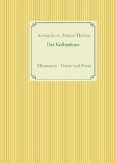 Das Krähenhaus - Miniaturen - Poesie und Prosa