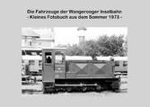 Die Fahrzeuge der Wangerooger Inselbahn - - Kle...