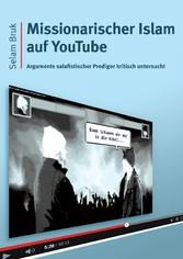 Missionarischer Islam auf YouTube - Argumente s...