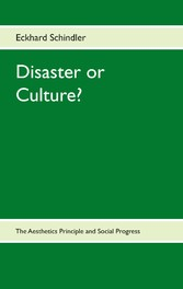 Disaster or Culture? - The Aesthetics Principle...