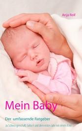 Mein Baby - Der umfassende Ratgeber zu Schwange...