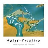 Water-Painting - Wasser-Fotografien von Peter Helm