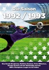 Die Saison 1992 / 1993 - Was Dennis Bergkamp, M...