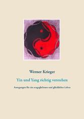 Yin und Yang richtig verstehen - Anregungen für...