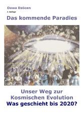 Das kommende Paradies - Unser Weg zur kosmische...