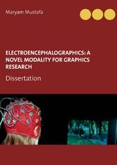 ElectroEncephaloGraphics: A Novel Modality For ...