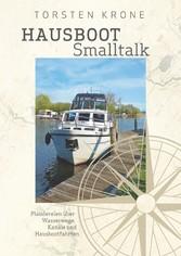 Hausboot Smalltalk - Plaudereien über Wasserweg...