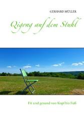 Qigong auf dem Stuhl - Fit und gesund von Kopf bis Fuß