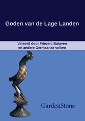 Goden van de Lage Landen - Vereerd door Friezen...