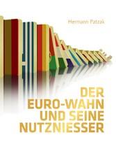 Der Euro-Wahn und seine Nutznießer - Politische...