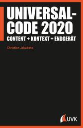 Universalcode 2020 - Content + Kontext + Endgerät
